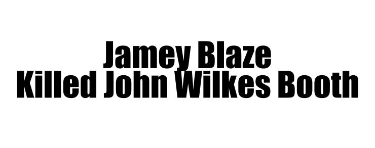 2jamey blaze killed john wilkes
