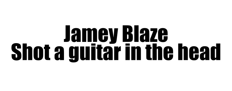 2jamey blaze shot a guitar in the head