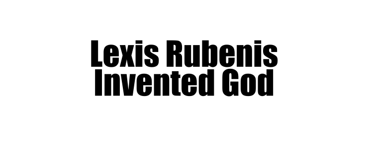 2lexis rubenis invented god