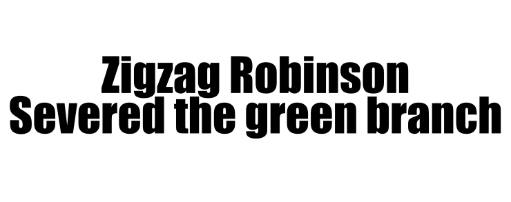 2zigzag robinson severed the green