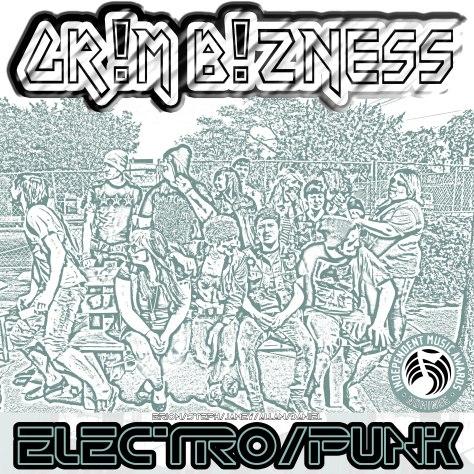 Grim Bizness - Electro-Punk