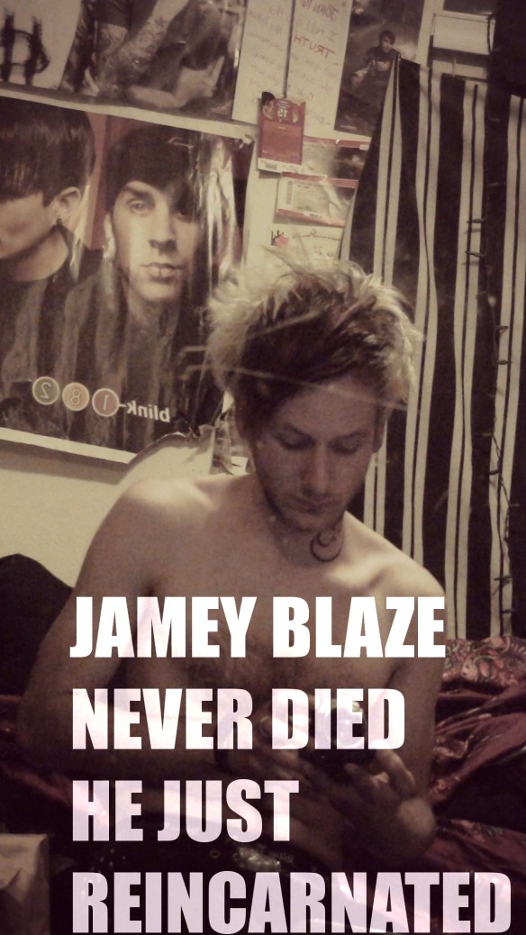 jamey blaze never died he just reincarnated