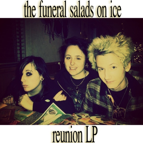 thefuneralsalads reunion LP