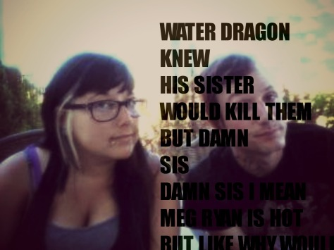water dragon knew his sister would kill them