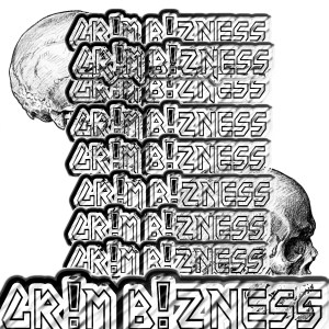 album cover for the band Grim Bizness Gr!m B!zness