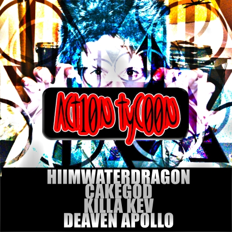 hiimwaterdragon - act10n tyc00n ep (2011) action tycoon best boy cakegod killa kev music hip hop rap artist berkely ca