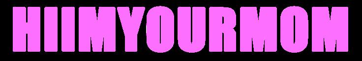 hiimyourmom pink text logo