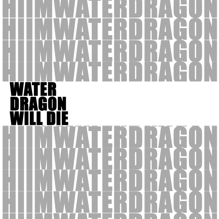 water dragon will die