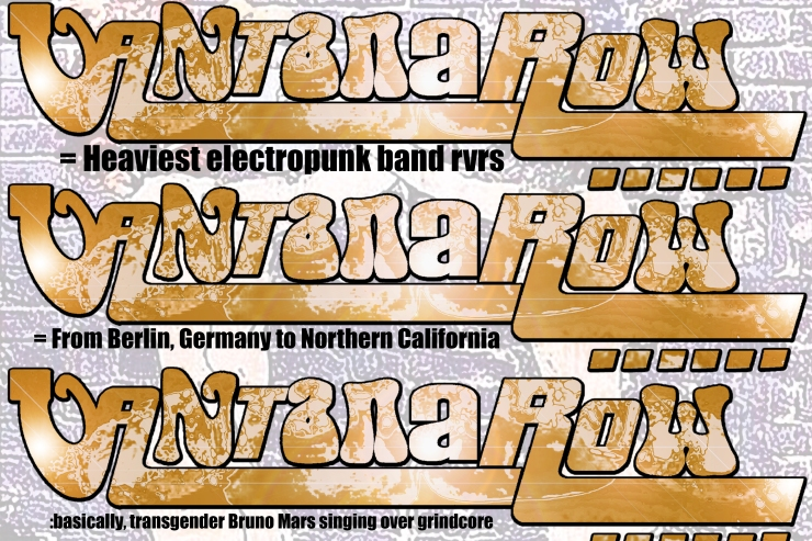 vantana row band slogan promo slip card gold = heaviest electropunk band rvrs = from Berlin Germany to Northern California basically transgender bruno mars singing over grindcore