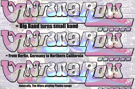 vantana row band slogan promo slip card pink = big band turns small band = from berlin germany to northern california basically the hives playing phobia songs