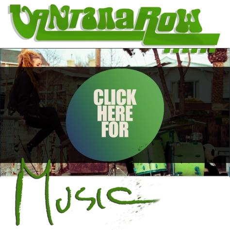 vantana row clicke here for music