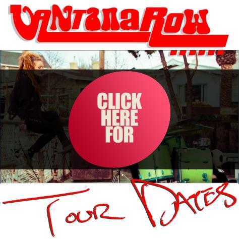 vantana row clicke here for tour dates