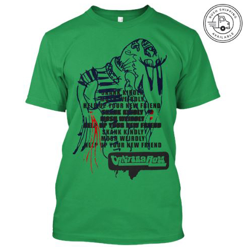 vrsk4 green shirt from a crustwave band ya know how to get the hood behind you just kill em