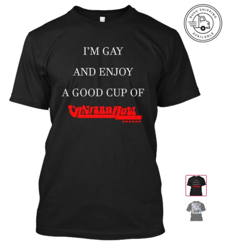 2020 VXROW GAY im am gay and enjoy a cup of vantana row